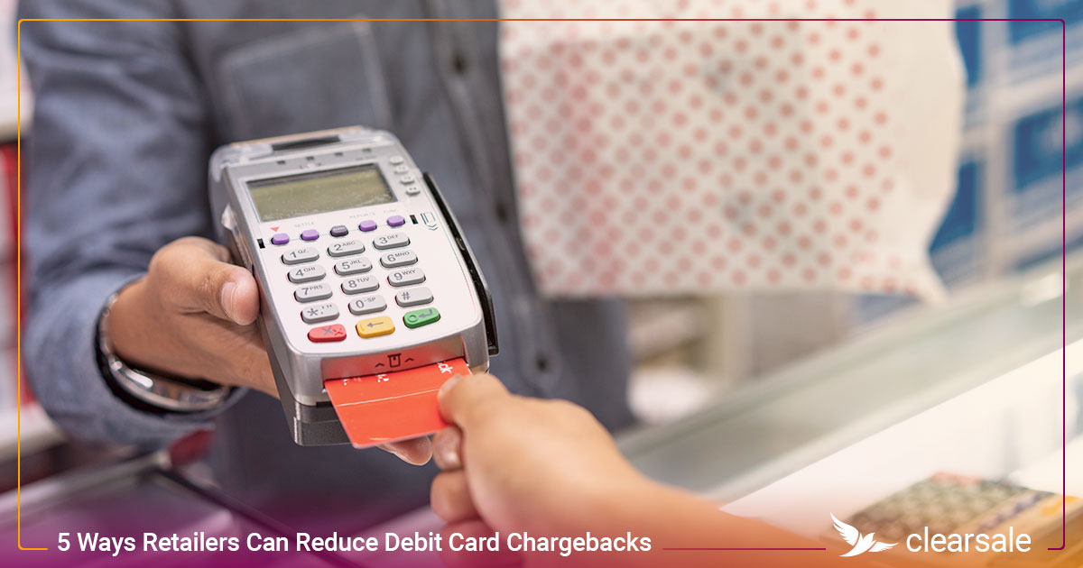 5 Ways Retailers Can Reduce Debit Card Chargebacks