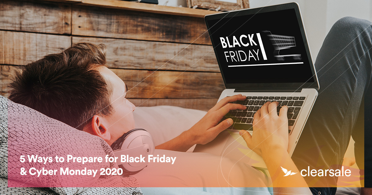 5 Ways to Prepare for Black Friday & Cyber Monday 2020
