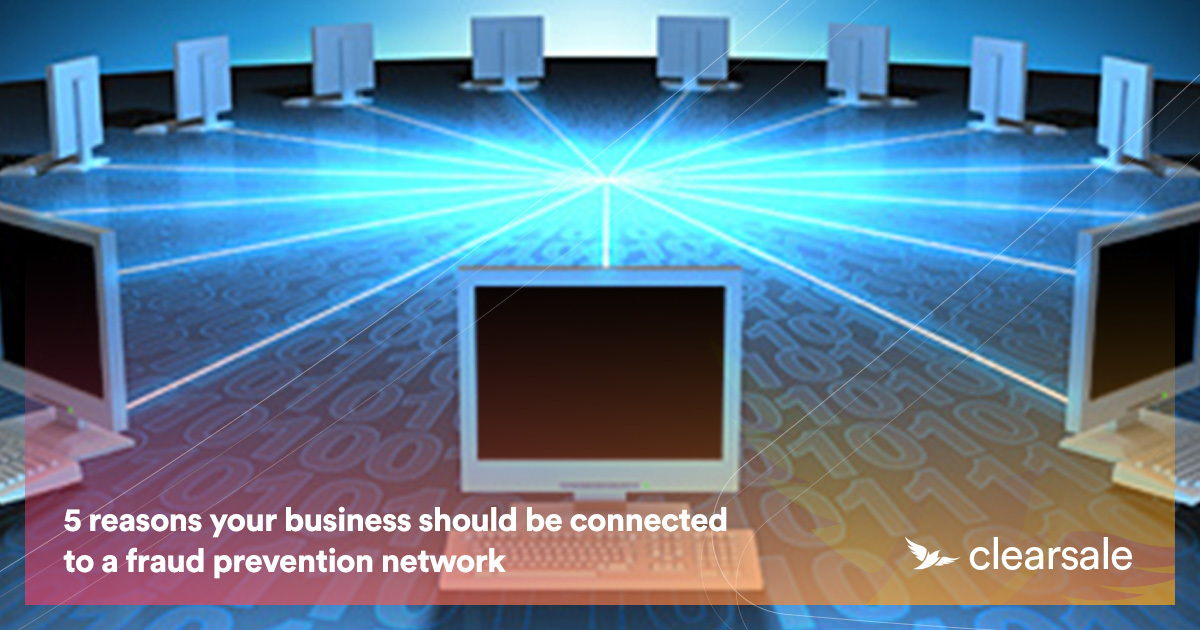 5 reasons your business should be connected to a fraud prevention network