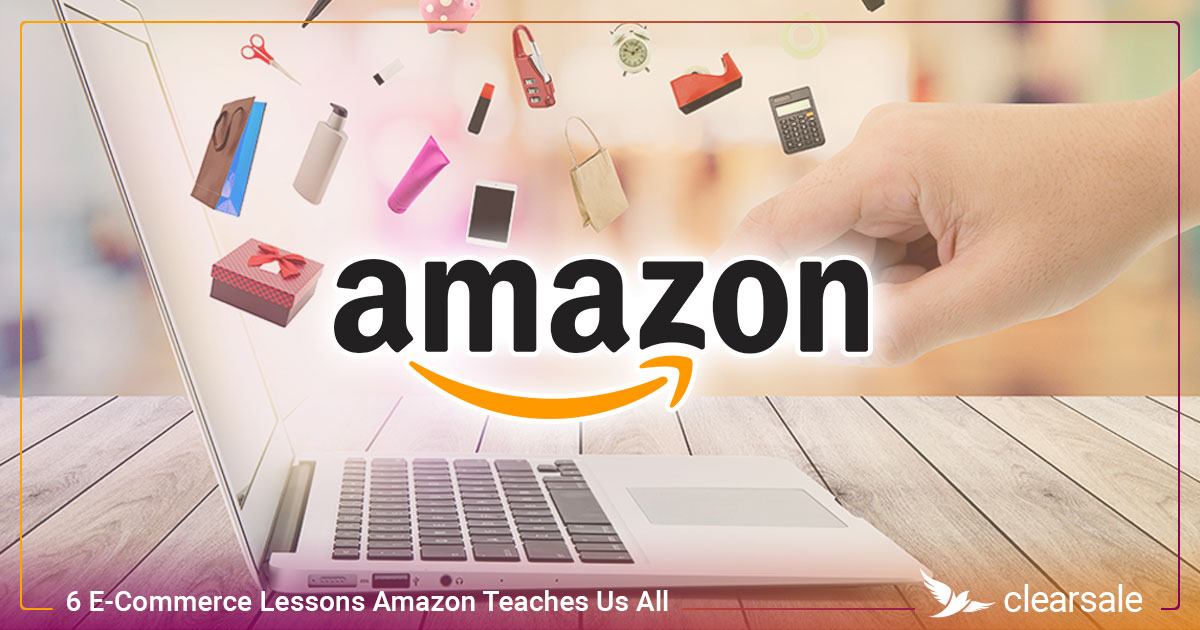6 E-Commerce Lessons Amazon Teaches Us All