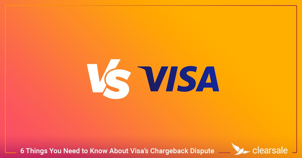 Things You Need to Know About Visa's New Chargeback Dispute