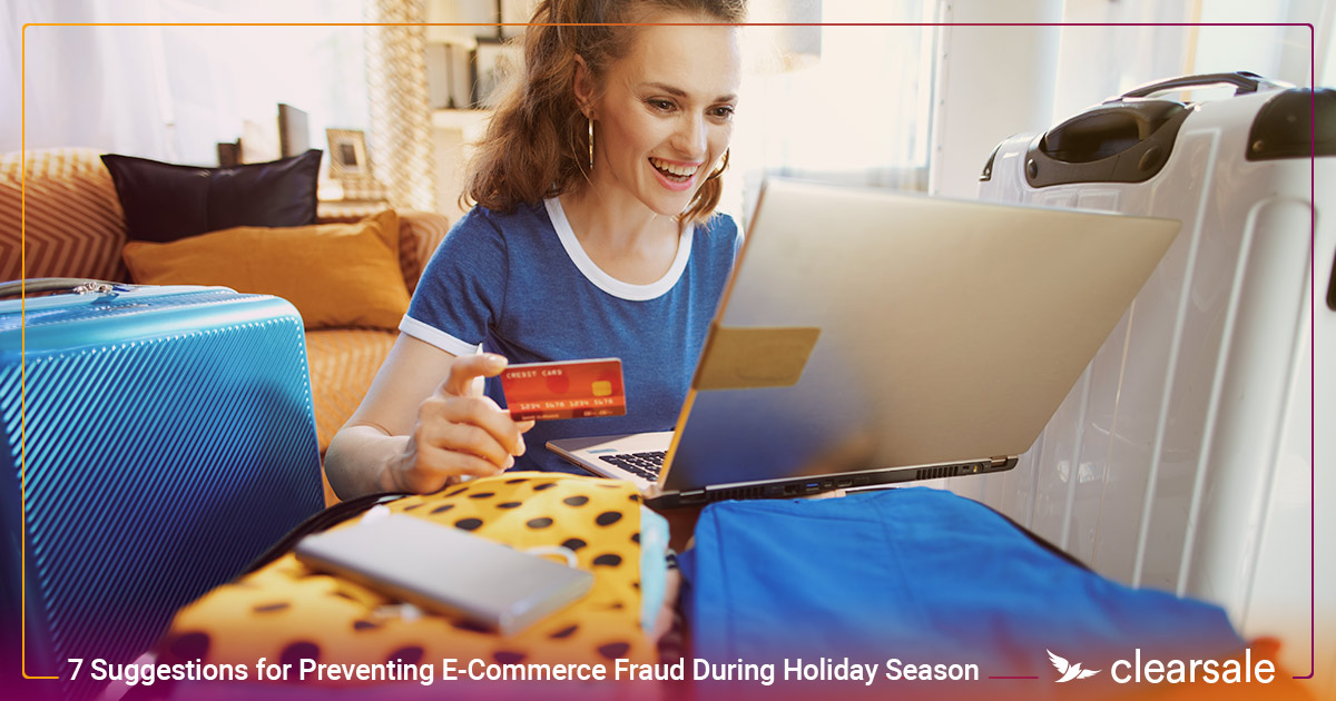 7 Suggestions for Preventing E-Commerce Fraud During Holiday Season