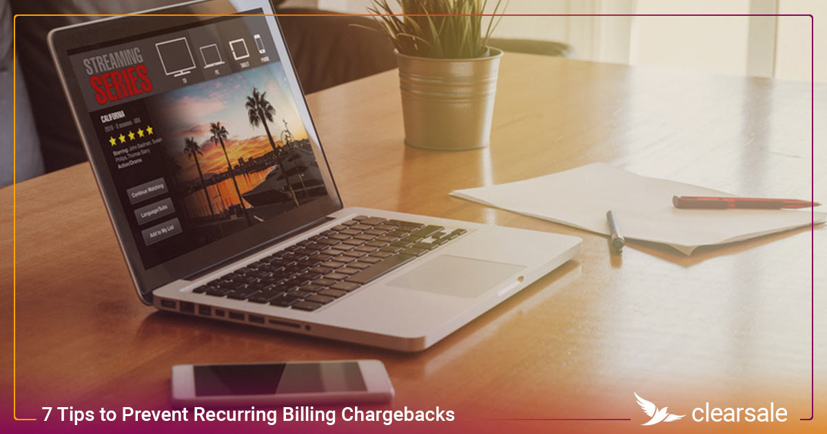 7 Tips to Prevent Recurring Billing Chargebacks