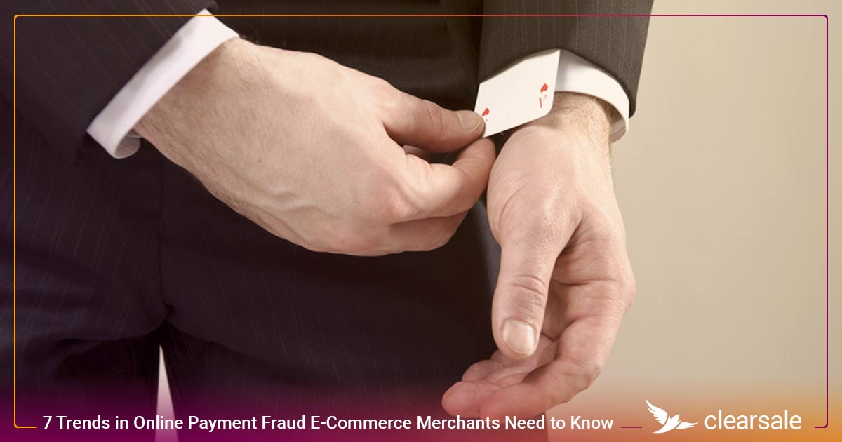 7 Trends in Online Payment Fraud E-Commerce Merchants Need to Know