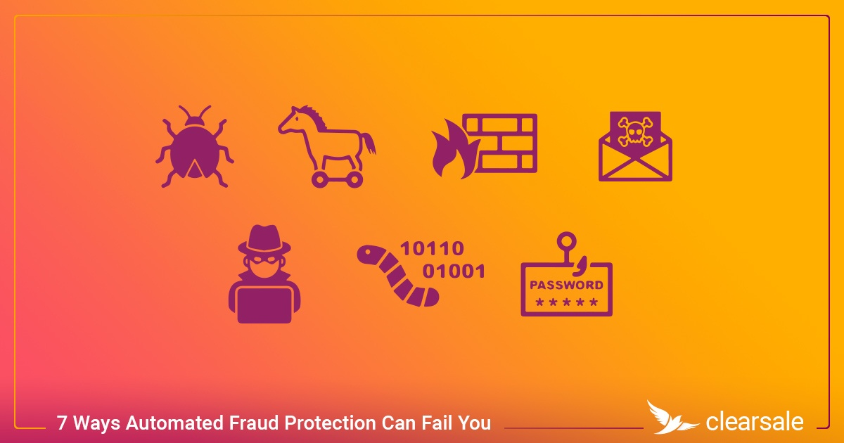 7 Ways Automated Fraud Protection Can Fail You