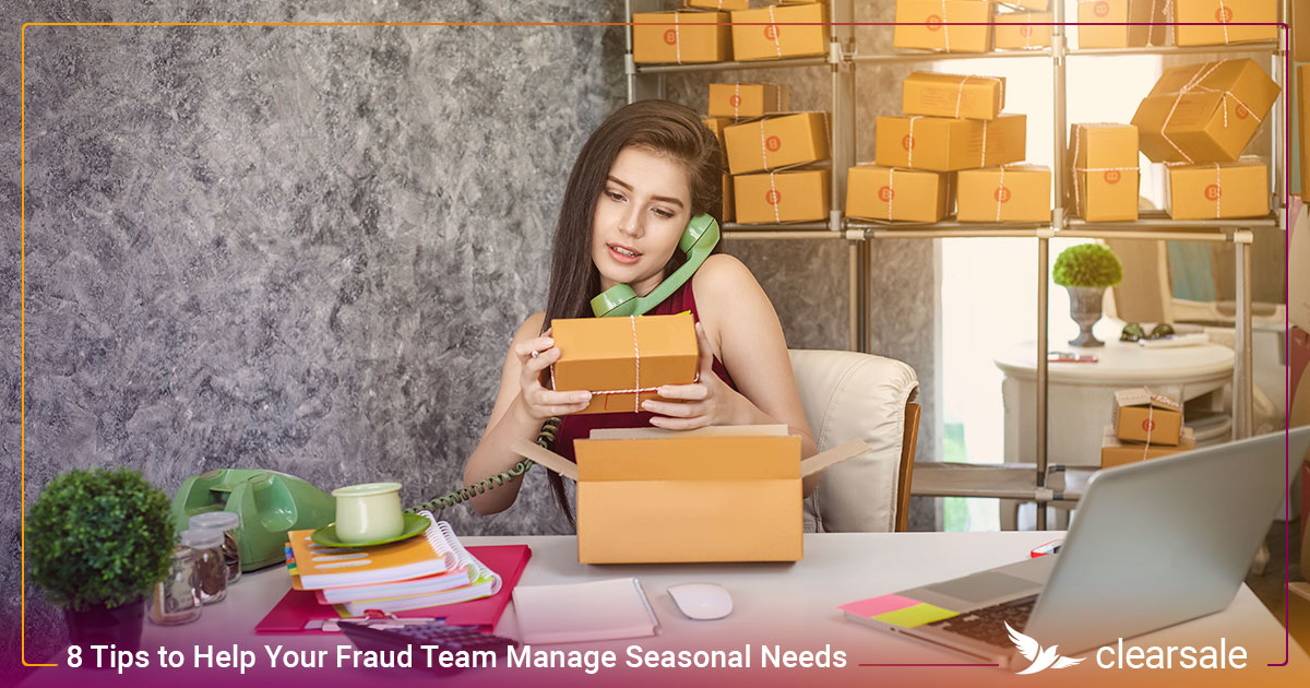 8 Tips to Help Your Fraud Team Manage Seasonal Needs