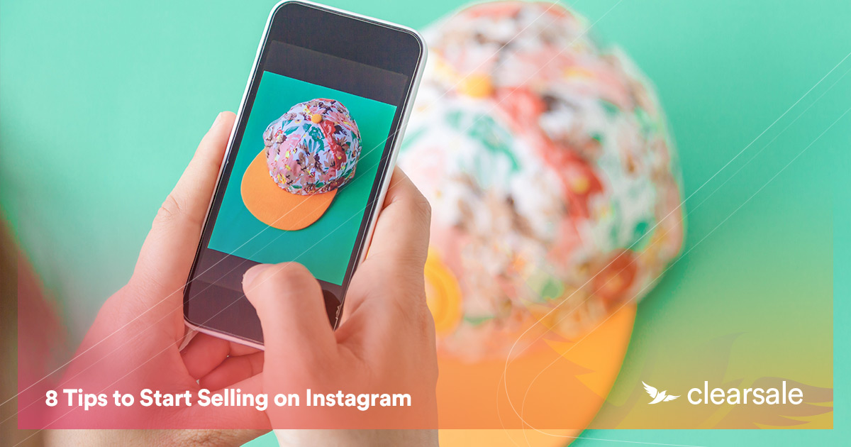 8 Tips to Start Selling on Instagram