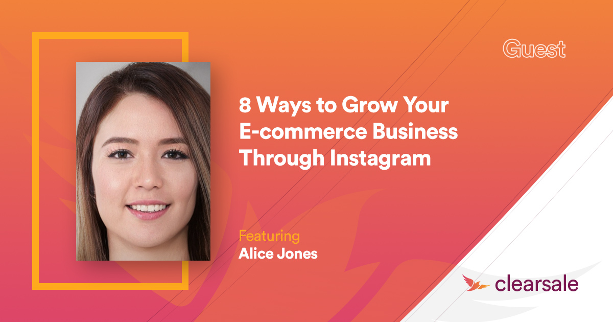 8 Ways to Grow Your E-commerce Business Through Instagram
