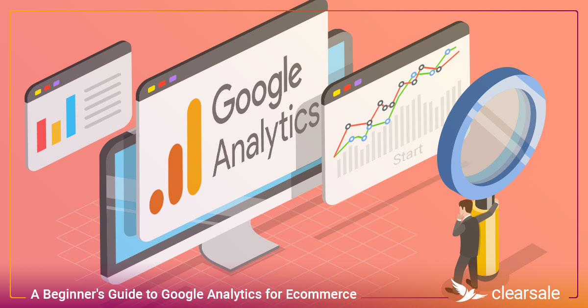 A Beginner's Guide to Google Analytics for Ecommerce