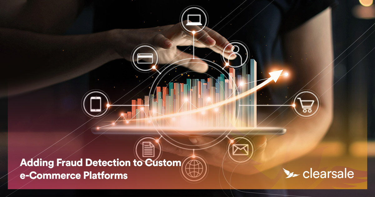 Adding Fraud Detection to Custom e-Commerce Platforms