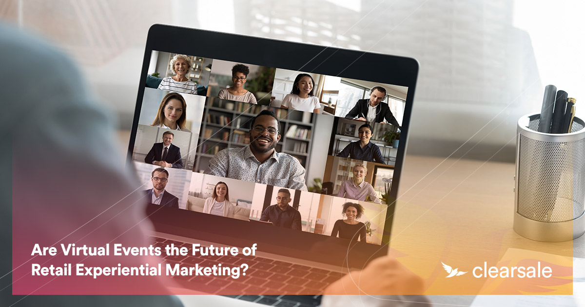 Are Virtual Events the Future of Retail Experiential Marketing?