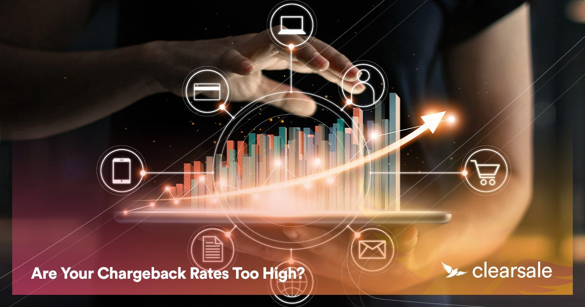 Are Your Chargeback Rates Too High?