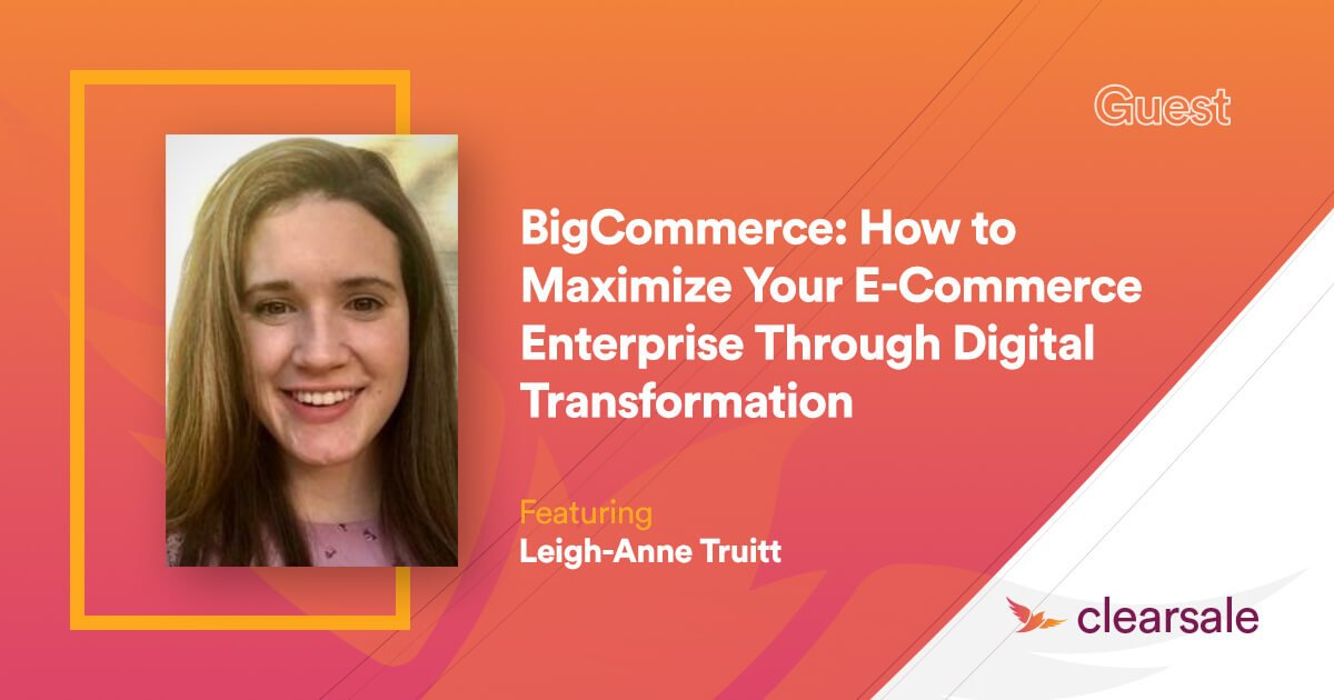 How to Maximize Your E-Commerce Enterprise Through Digital Transformation