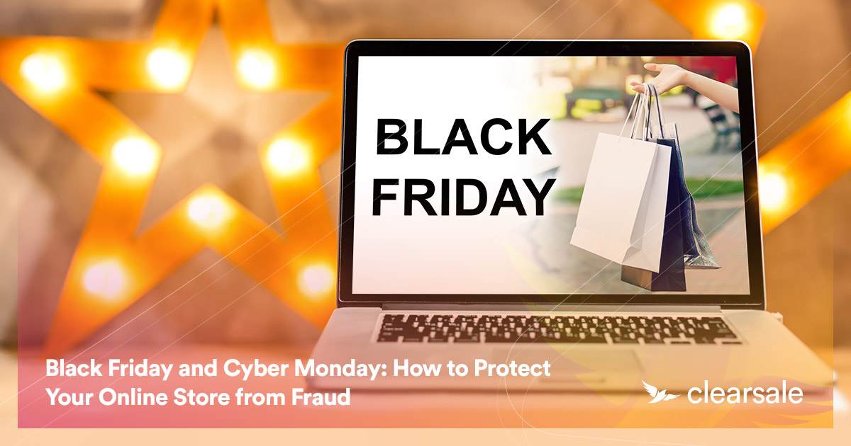 Black Friday and Cyber Monday: How to Protect Your Online Store from Fraud