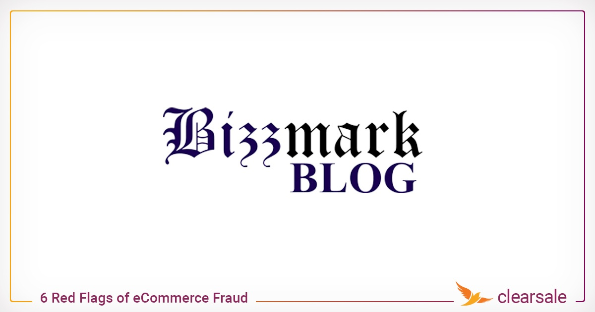 ClearSale at Bizzmarkblog: 6 Red Flags of eCommerce Fraud