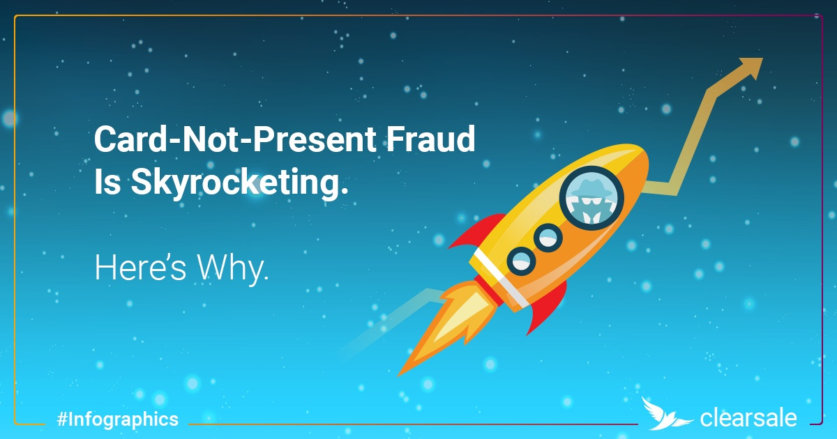 Card-Not-Present Fraud Is Skyrocketing