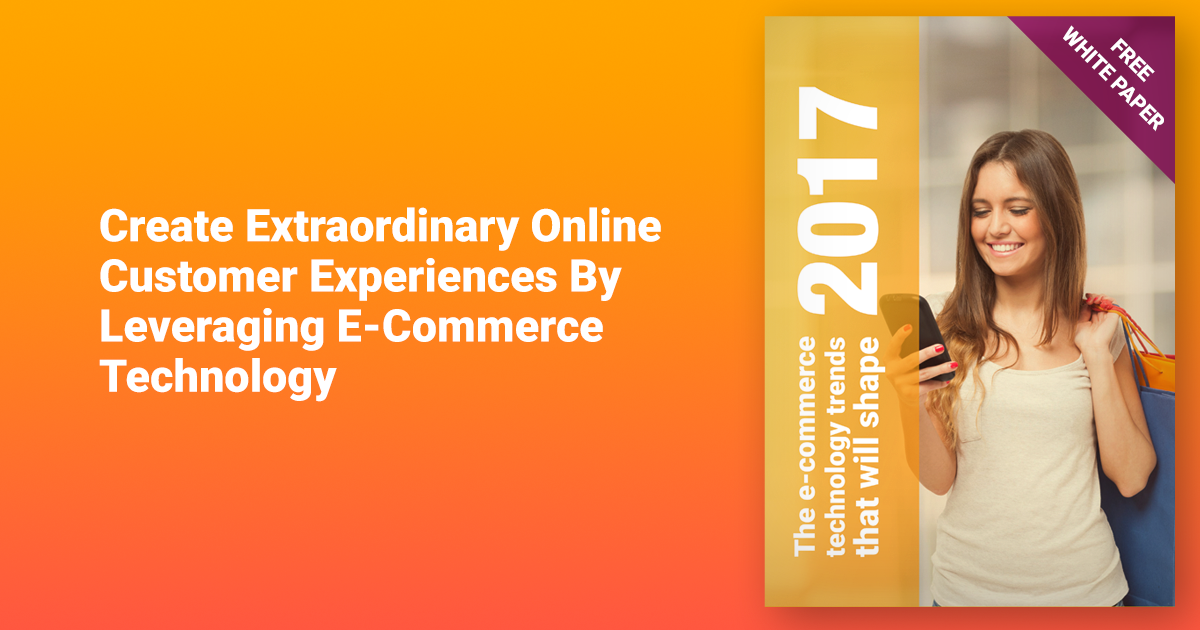 E-commerce Technology Trends Shaping 2017: A New White Paper from ClearSale