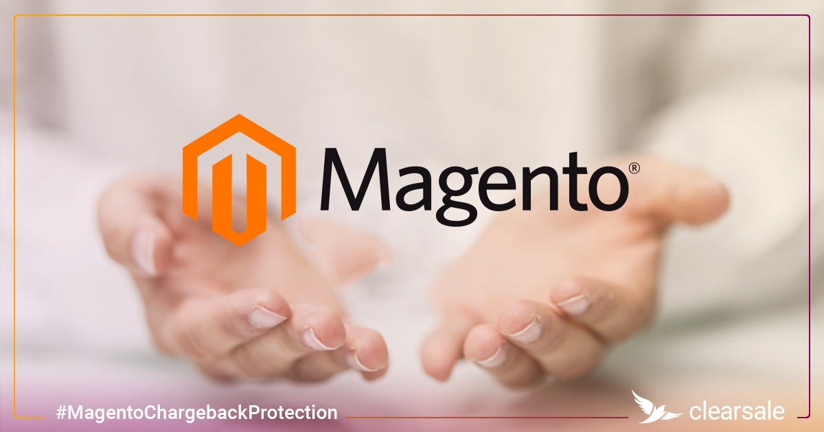 What Business Needs To Know About Magento and Chargeback Protection