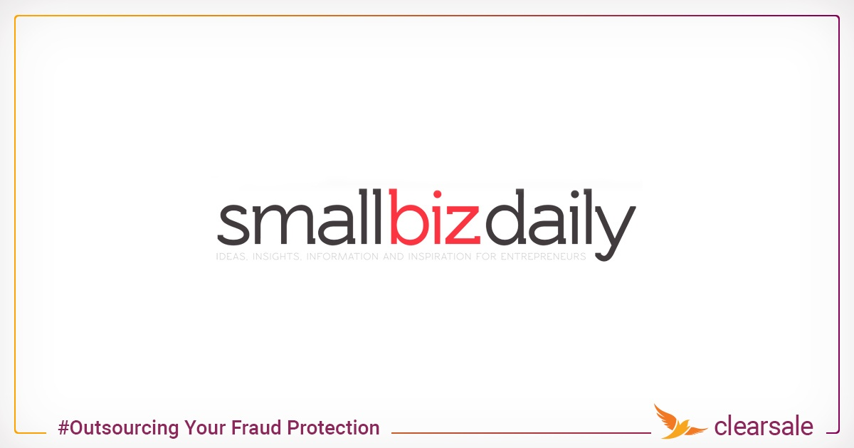 ClearSale atSmallbizdaily:The Unexpected Upsides of Outsourcing Your Fraud Protection