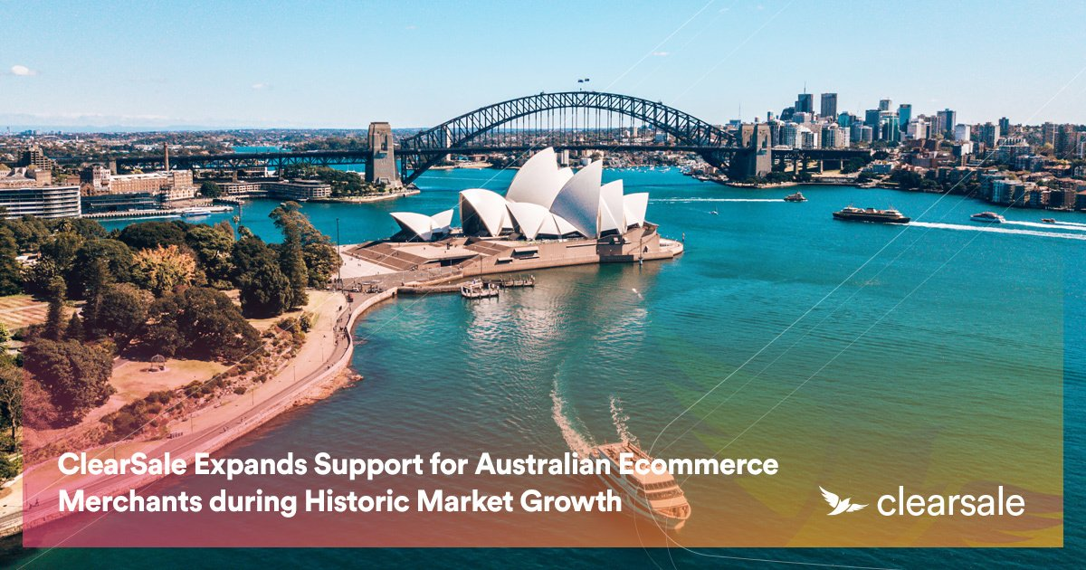 ClearSale Expands Support for Australian Ecommerce Merchants during Historic Market Growth