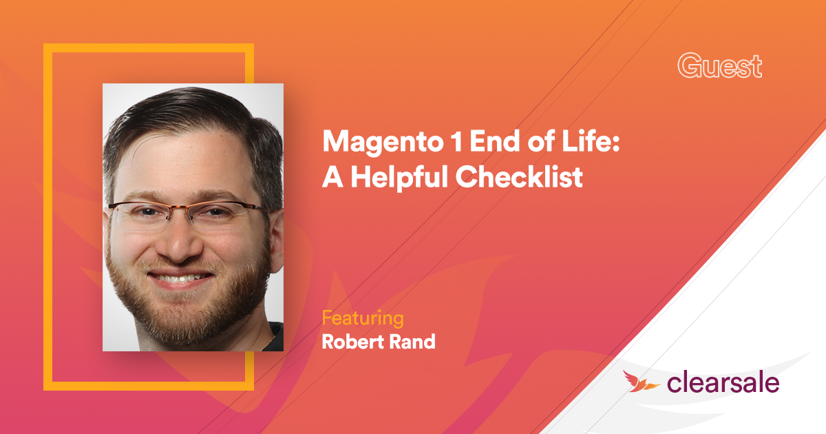 Magento 1 End of Life: A Helpful Checklist