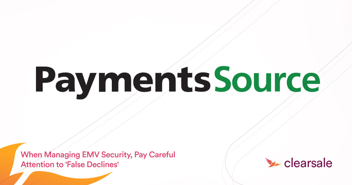 Clearsale featured on PaymentsSource sharing insights on EMV shifts