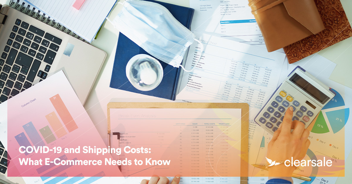 COVID-19 and Shipping Costs: What E-Commerce Needs to Know