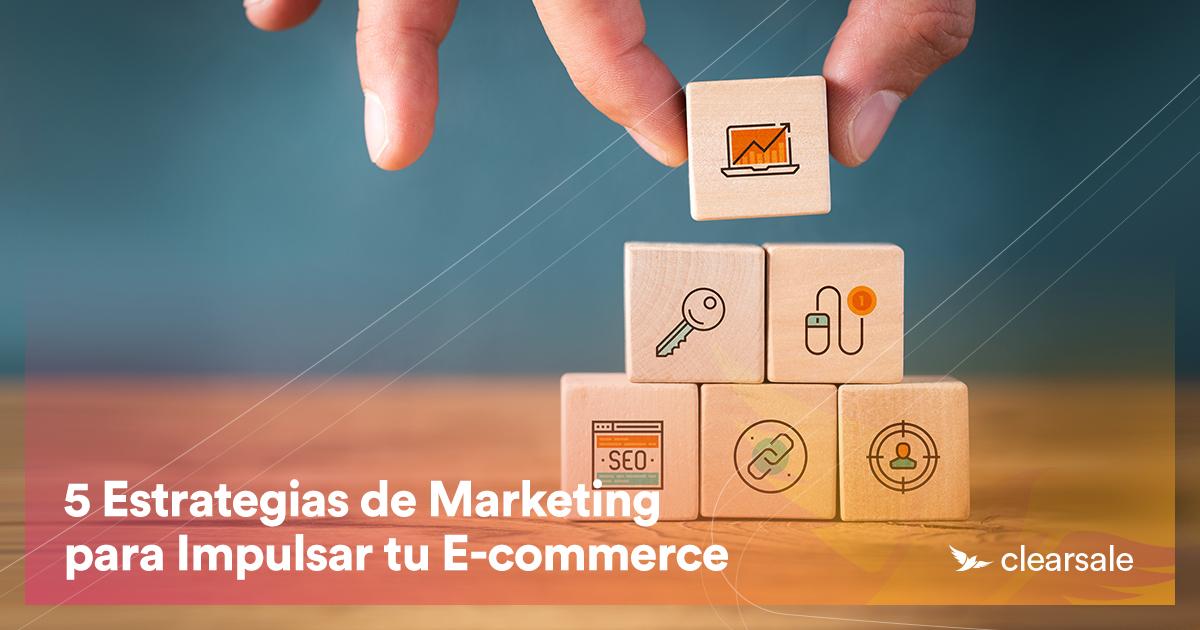 5 Estrategias de Marketing para Impulsar tu E-commerce