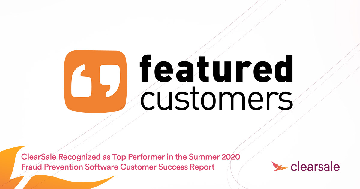 ClearSale Recognized as Top Performer in the Summer 2020 Fraud Prevention Software Customer Success Report