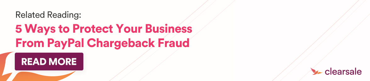 related reading 5 ways to protect your business from paypal chargeback fraud