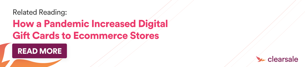How a Pandemic Increased Digital Gift Cards to Ecommerce Stores