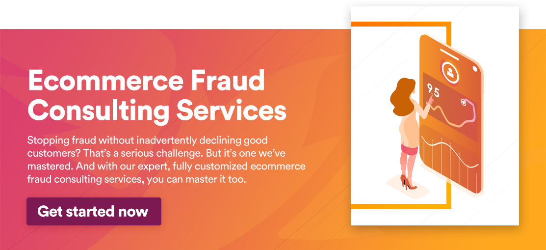 Ecommerce Fraud Consulting Services. Get Started now