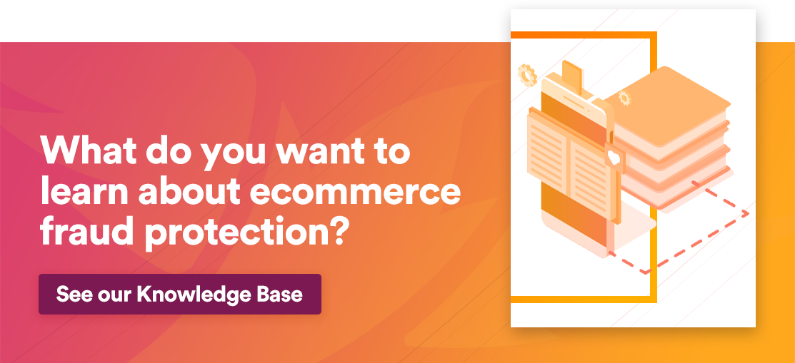 what do you want to learn about ecommerce fraud protection? See our knowledge base