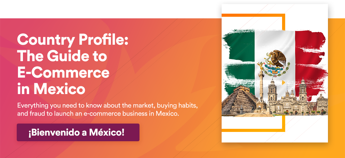 Country Profile: The Guide to E-Commerce in Mexico