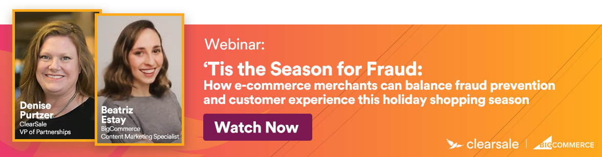 webinar 'Tis the Season for Fraud: How e-commerce merchants can balance fraud prevention and customer experience this holiday