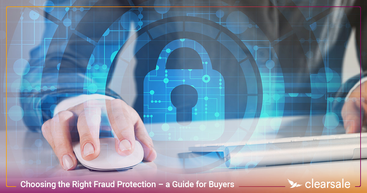 Choosing the Right Fraud Protection – a Guide for Buyers