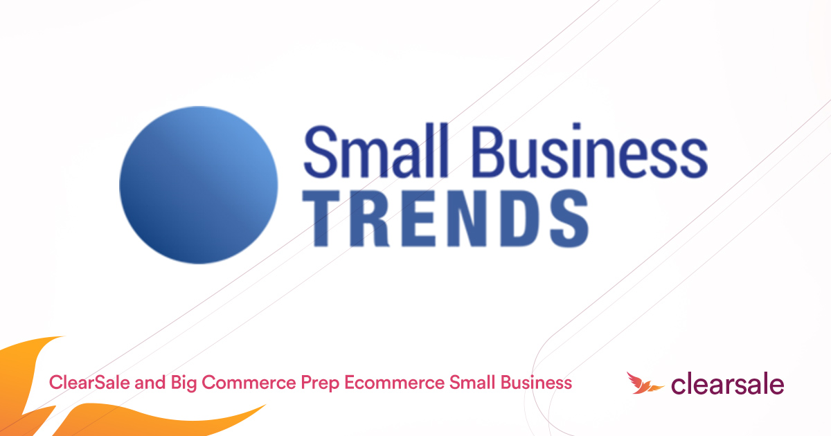 ClearSale andBigCommercePrep Ecommerce Small Business