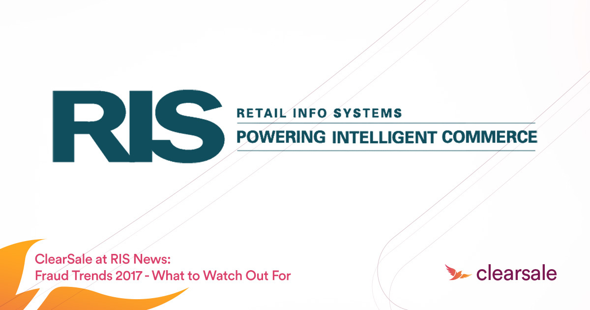 ClearSale at RIS News:Fraud Trends 2017: What to Watch Out For