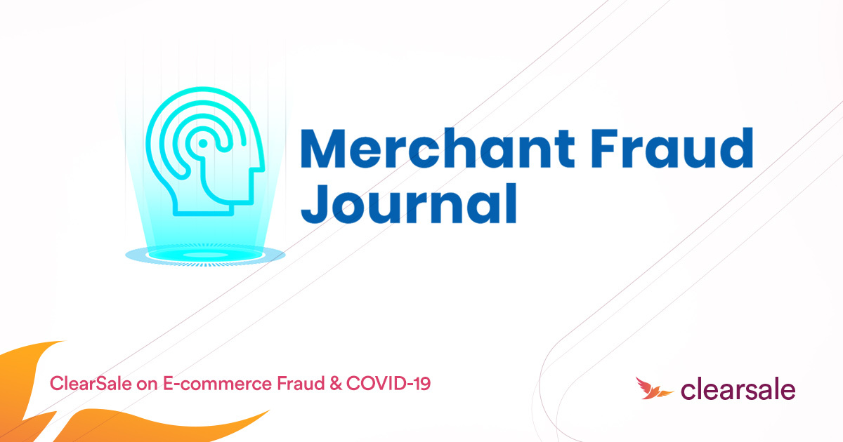 CLEARSALE ON ECOMMERCE FRAUD & COVID-19