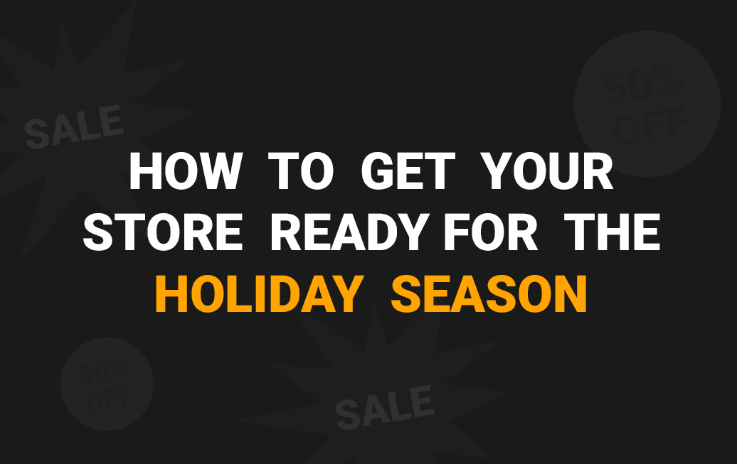 Cyber Monday - How to get your store ready for the Holiday Season