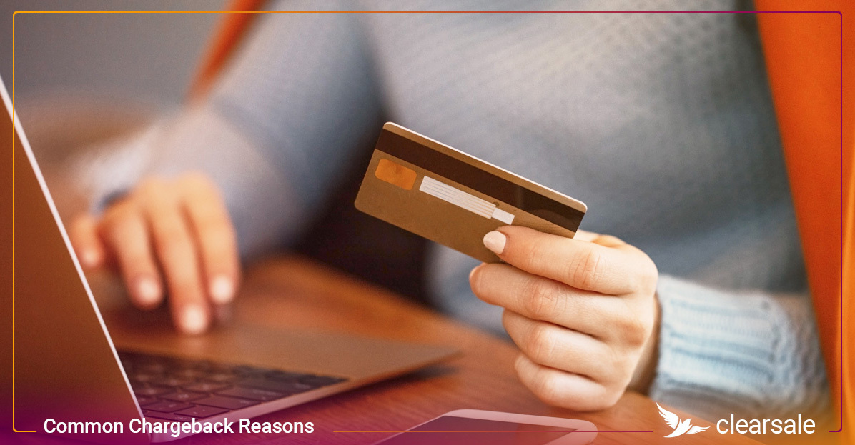 5 Common Chargeback Reasons and How to Avoid Them
