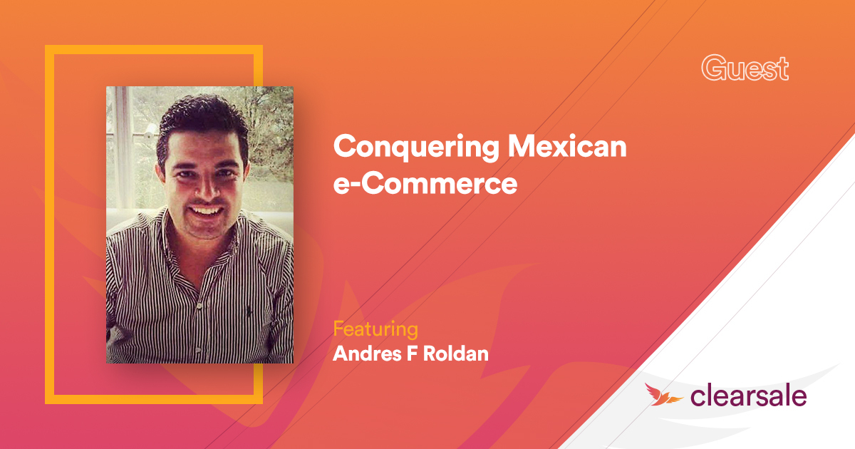 Conquering Mexican e-Commerce