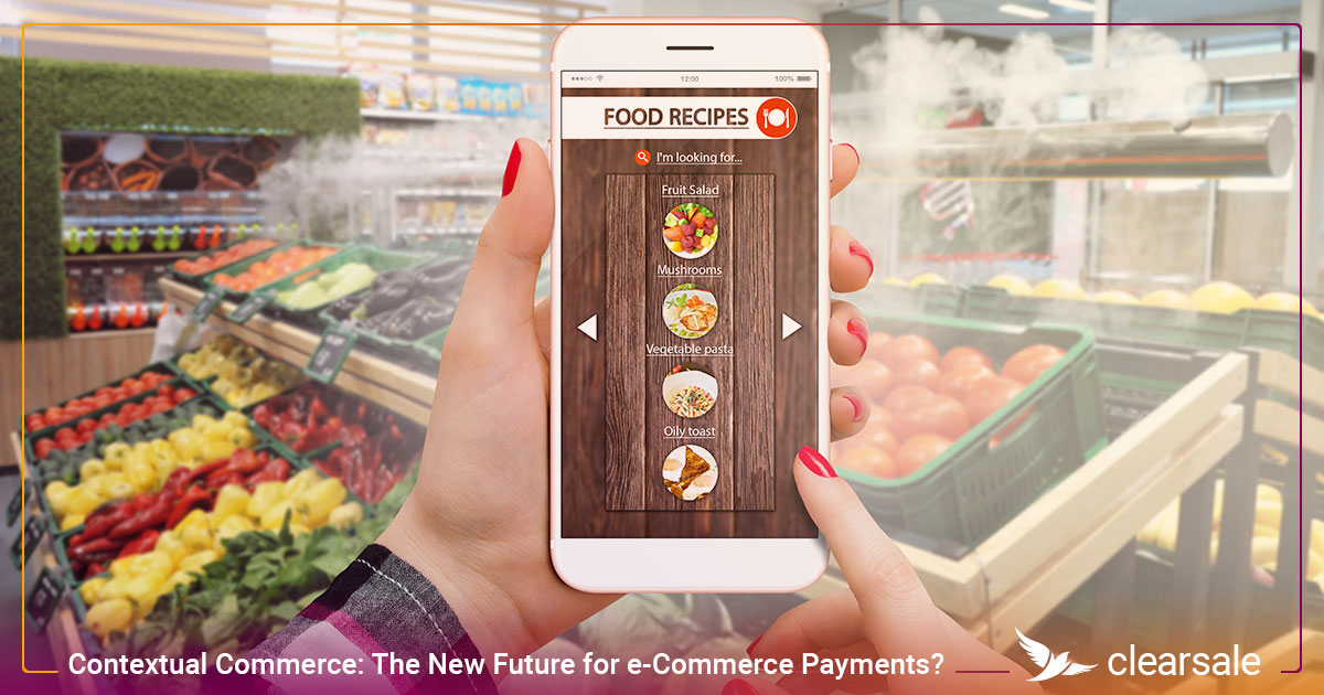Contextual Commerce: The New Future for e-Commerce Payments?