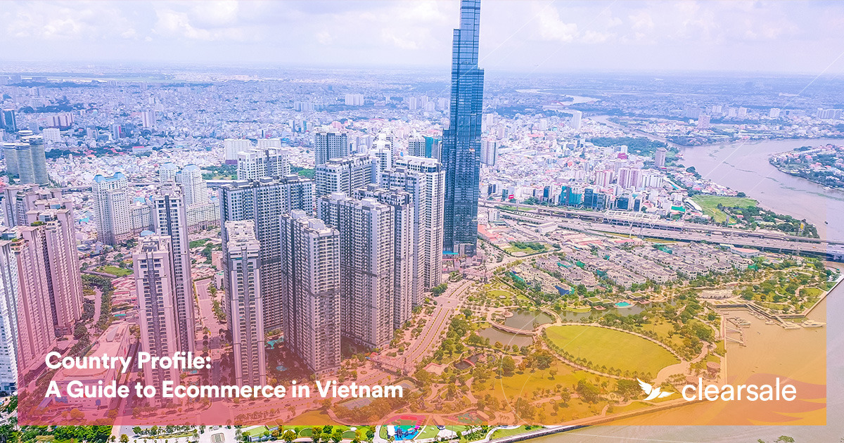 Country Profile: A Guide to Ecommerce in Vietnam