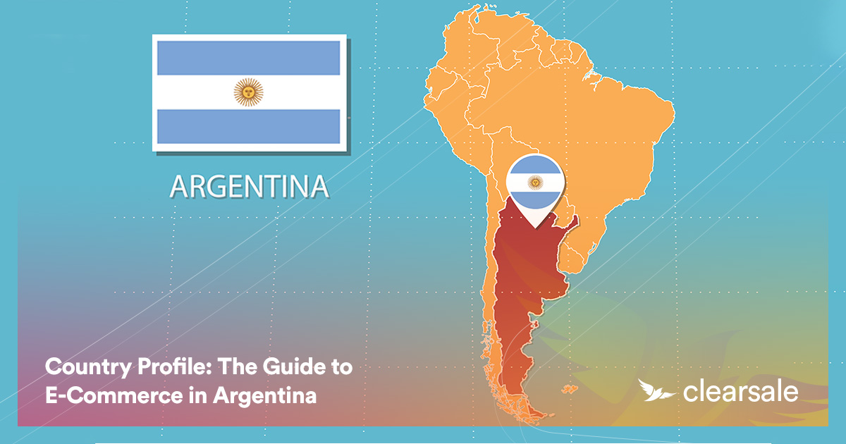 Country Profile: The Guide to E-Commerce in Argentina