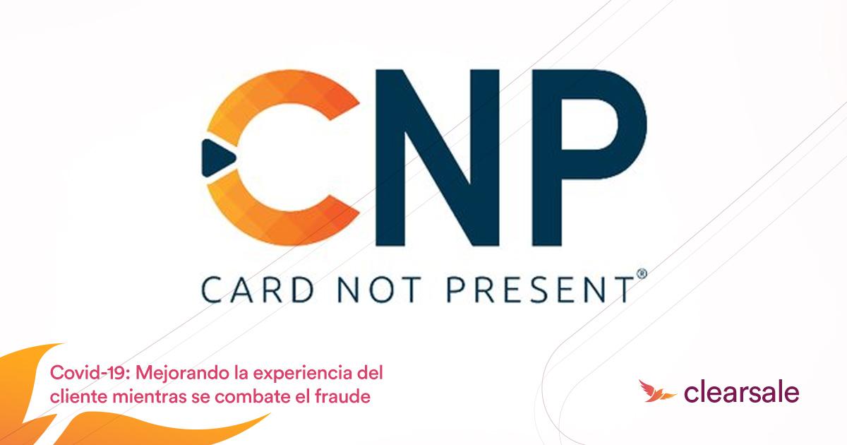 Covid-19: Mejorando la experiencia del cliente mientras se combate el fraude