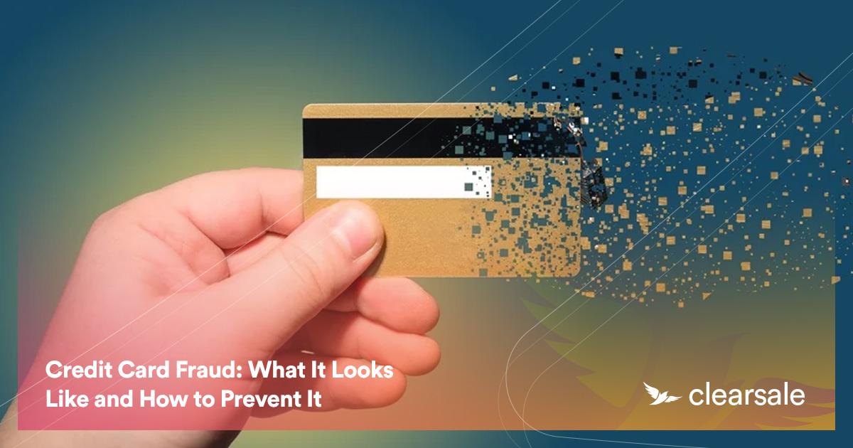 Credit Card Fraud: What It Looks Like and How to Prevent It