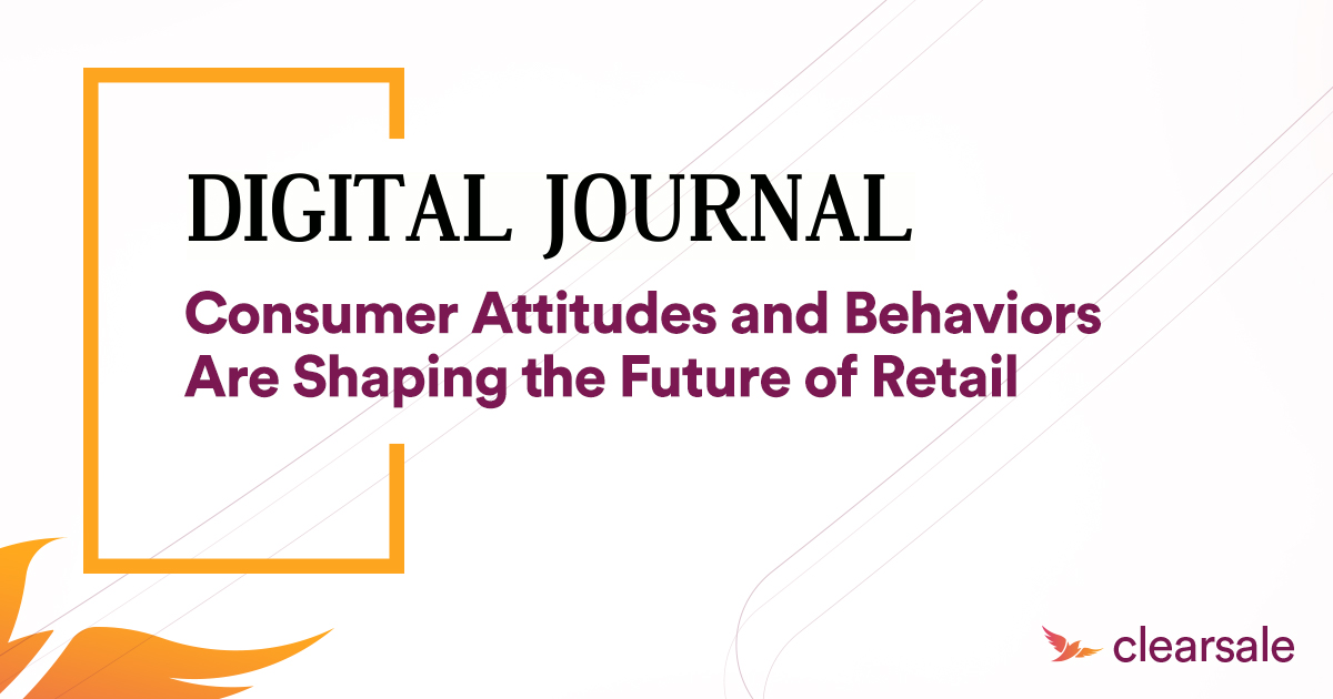 Consumer Attitudes and Behaviors Are Shaping the Future of Retail