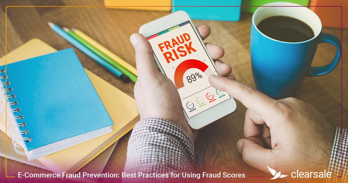 E-Commerce Fraud Prevention: Best Practices for Using Fraud Scores