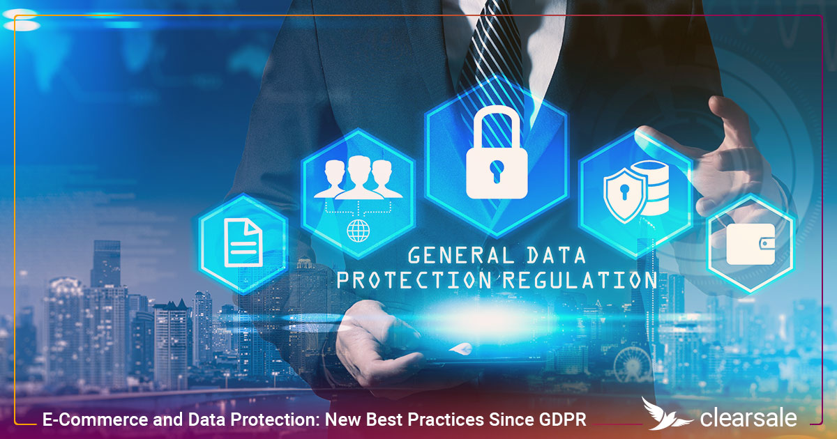 E-Commerce and Data Protection: New Best Practices Since GDPR